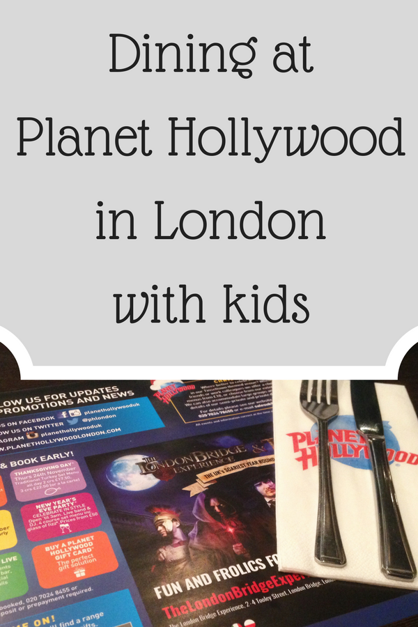 Dining at Planet Hollywood in London with kids