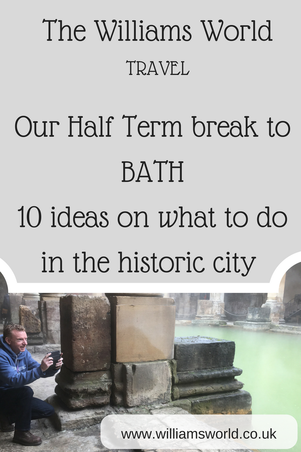 10 ideas on what to do in Bath - The Williams World
