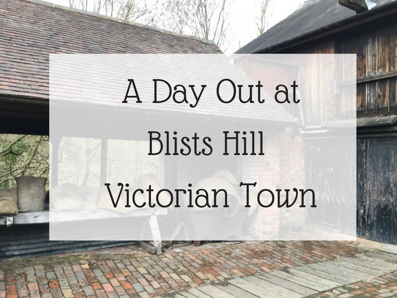 A Day out at Blists Hill Victorian Town