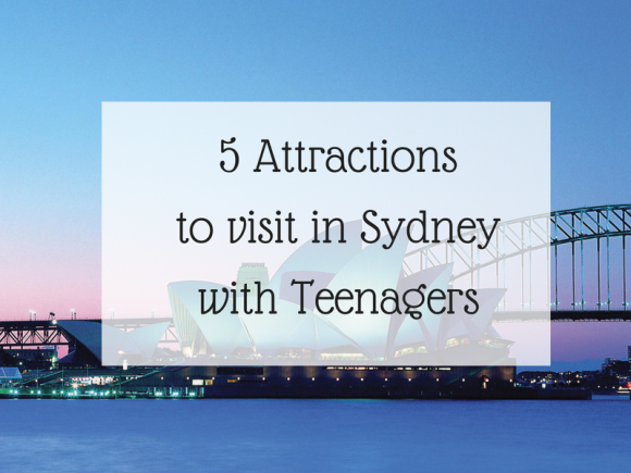 5 Attractions to visit in Sydney with Teenagers