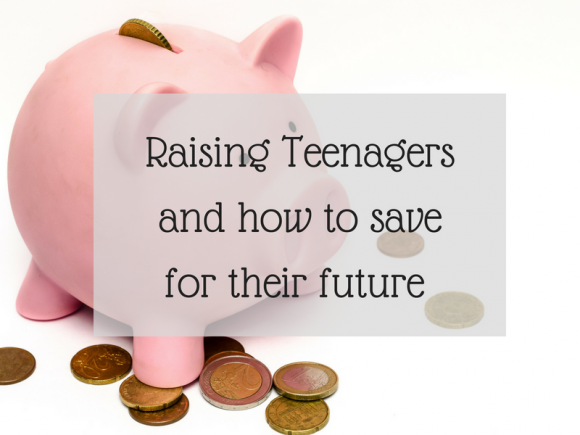 Raising teenagers and how to save for their future