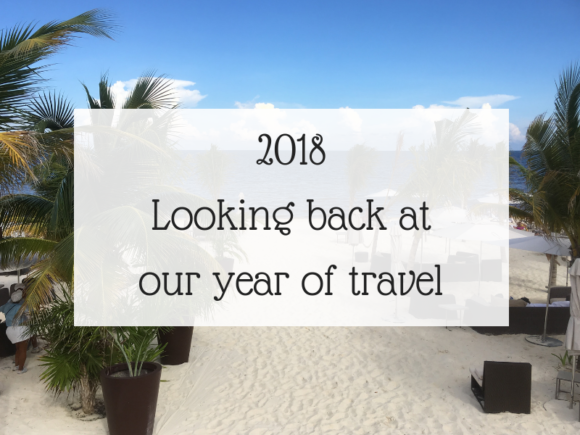 2018 - Looking back at our year of travel