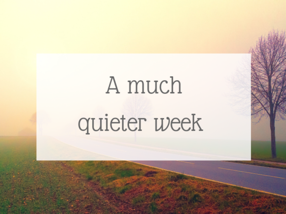 A much quieter week