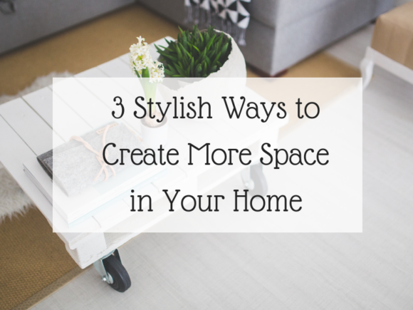 ways to create more space in your home