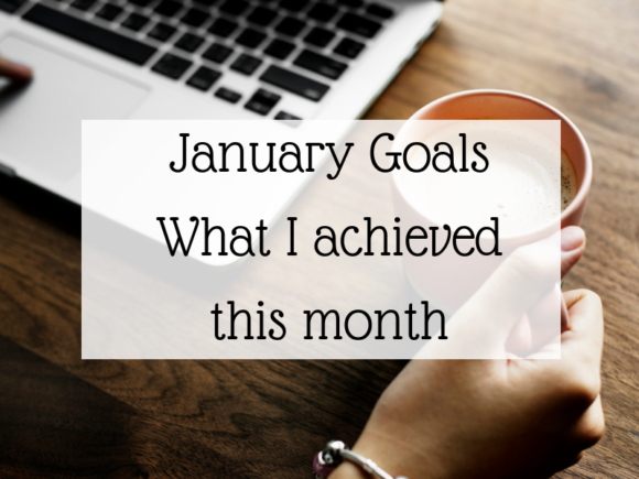 January Goals - What I achieved this month