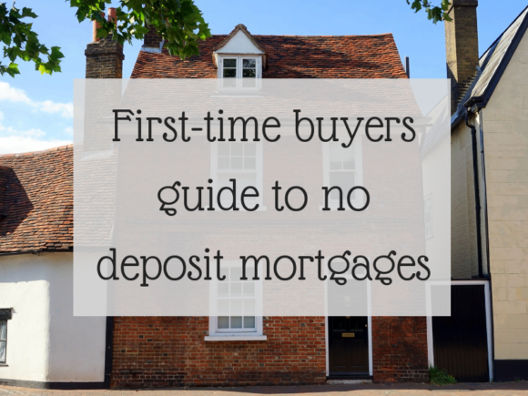 First-time buyers guide to no deposit mortgages